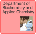 Department of Biochemistry and Applied Chemistry
